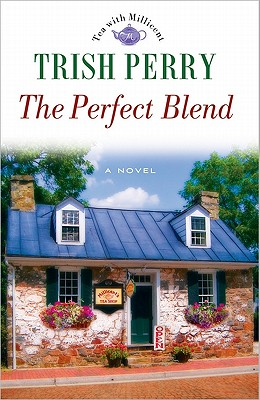 Image for The Perfect Blend (Tea Shop, Book 1)