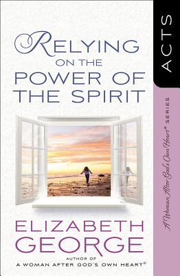 Image for Relying on the Power of the Spirit: Acts (A Woman After God's Own Heart®)
