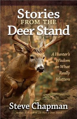 Image for Stories from the Deer Stand: A Hunter's Wisdom on What Really Matters