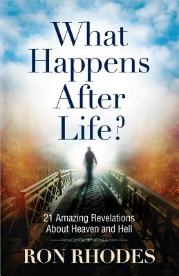 Image for What Happens After Life?: 21 Amazing Revelations About Heaven and Hell