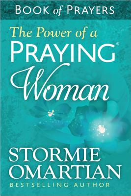 Image for The Power of a Praying® Woman Book of Prayers