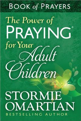 Image for The Power of Praying® for Your Adult Children Book of Prayers