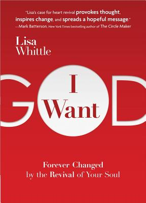 Image for I Want God: Forever Changed by the Revival of Your Soul
