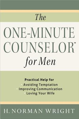 Image for The One-Minute Counselor™ for Men: Practical Help for *Avoiding Temptation *Improving Communication