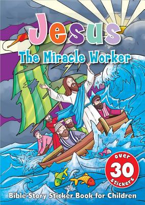 Image for Jesus the Miracle Worker Sticker Book: Bible Story Sticker Book for Children