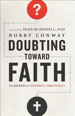 Image for Doubting Toward Faith: The Journey to Confident Christianity