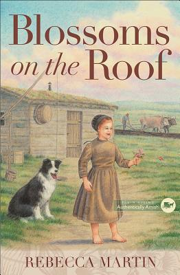 Image for Blossoms on the Roof (The Amish Frontier Series)