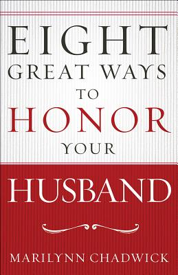 Image for Eight Great Ways to Honor Your Husband