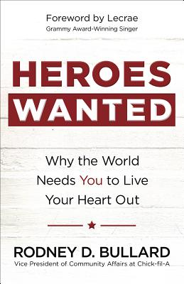 Image for Heroes Wanted: Why the World Needs You to Live Your Heart Out