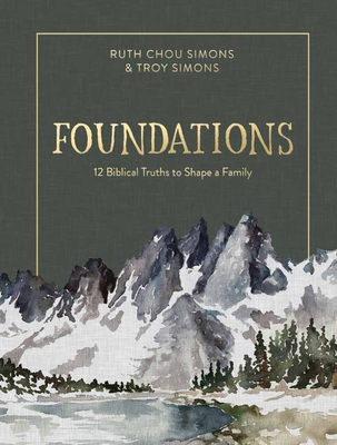 Image for Foundations: 12 Biblical Truths to Shape a Family