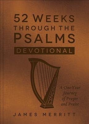 Image for 52 Weeks Through the Psalms Devotional: A One-year Journey of Prayer and Praise