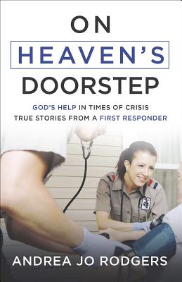 Image for On Heaven's Doorstep: God's Help in Times of Crisis--true Stories from a First Responder