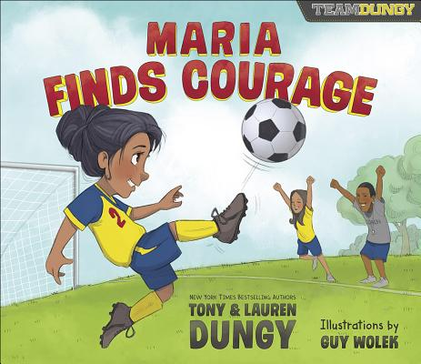 Image for Maria Finds Courage: A Team Dungy Story About Soccer