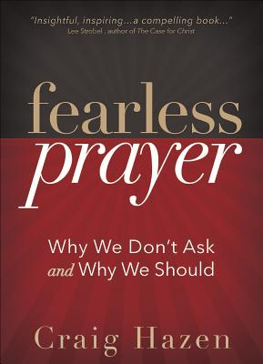 Image for Fearless Prayer: Why We Don't Ask and Why We Should
