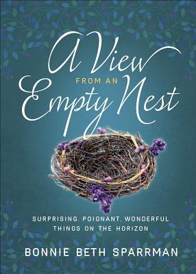 Image for A View from an Empty Nest: Surprising, Poignant, Wonderful Things on the Horizon (Just for Mom Devotions)