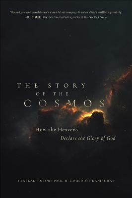 Image for The Story of the Cosmos: How the Heavens Declare the Glory of God