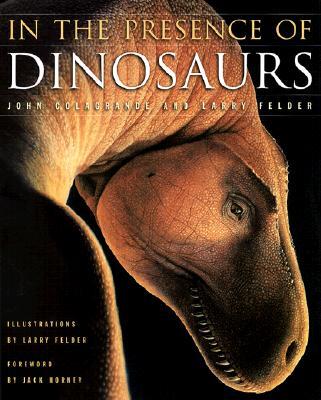 In the Presence of Dinosaurs, John Colagrande, Larry Felder