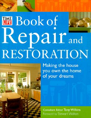 Image for Time-Life Book of Repair and Restoration: Making the House You Own the Home of Your Dreams
