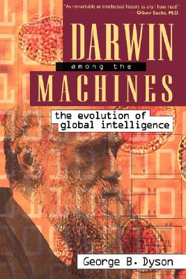 Image for Darwin Among The Machines: The Evolution Of Global Intelligence (Helix Books)