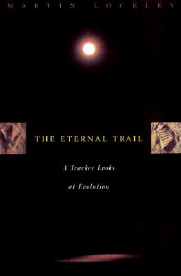 Image for The Eternal Trail: A Tracker Looks At Evolution