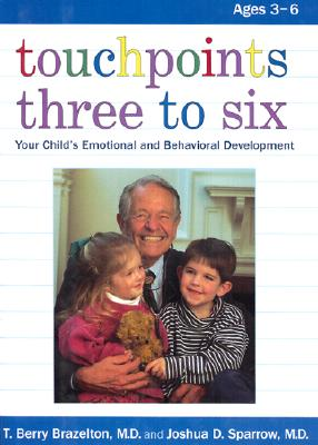 Image for Touchpoints Three to Six: Your Child's Emotional and Behavioral Development