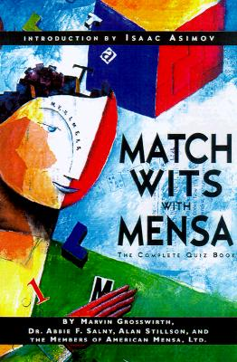 Match Wits With Mensa: The Complete Quiz Book, Marvin Grosswirth; Abbie F. Salny; Alan Stillson; Isaac Asimov [Introduction]