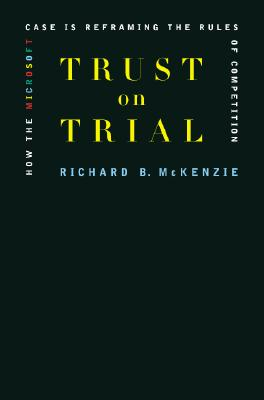 Image for Trust on Trial: How the Microsoft Case is Reframing the Rules of Competition