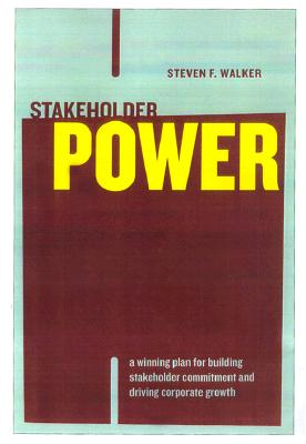 Image for Stakeholder Power: A Winning Plan for Building Stakeholder Commitment and Driving Corporate Growth