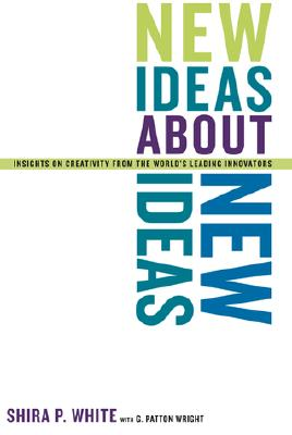 Image for New Ideas about New Ideas : Insights on Creativity from the World's Leading Innovators