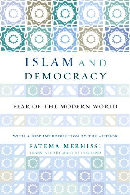 Image for Islam and Democracy: Fear of the Modern World