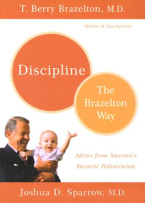 Image for DISCIPLINE THE BRAZELTON WAY ADVICE FROM AMERICA'S FAVORITE PEDIATRICIAN