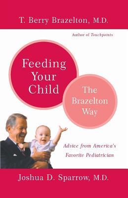 Image for FEEDING YOUR CHILD : THE BRAZELTON WAY