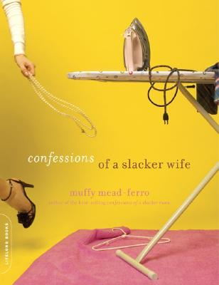 Image for Confessions of a Slacker Wife