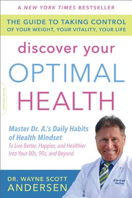 Image for Discover Your Optimal Health  The Guide to Taking Control of Your Weight, Your Vitality, Your Life
