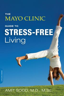 Image for The Mayo Clinic Guide to Stress-Free Living