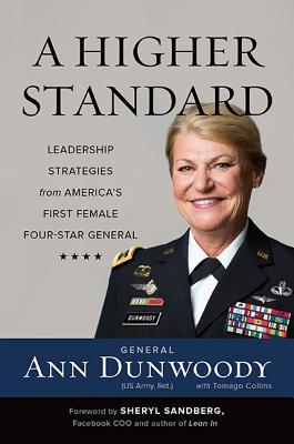 Image for HIGHER STANDARD: LEADERSHIP STRATEGIES FROM AMERICA'S FIRST FEMALE FOUR-STAR GENERAL