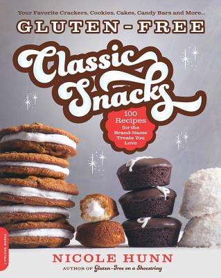 Image for Gluten-Free Classic Snacks: 100 Recipes for the Brand-Name Treats You Love (Gluten-free on a Shoestring)