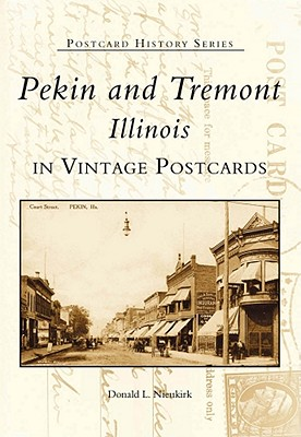 Image for Pekin & Tremont   (IL)  (Postcard  History  Series)