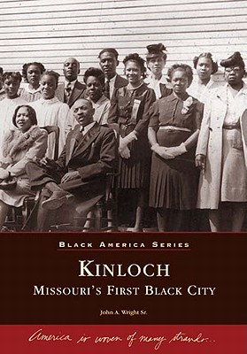 Image for Kinloch : Missouri's First Black City (Images of America Ser.: Missouri)