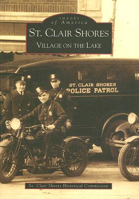 St. Clair Shores: Village on the Lake (MI) (Images of America), St.  Clair Shores Historical Commission