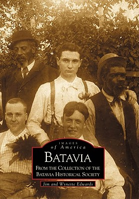 Batavia (IL) (Images of America), Edwards, Jim; Edwards, Wynette