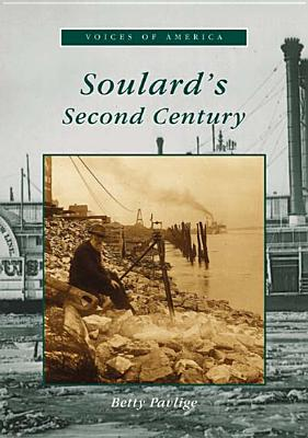 Soulard's Second Century (Voices of America Ser.), Pavlige, Betty