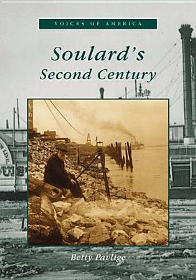 Soulard's Second Century (Voices of America Ser.), Pavlige, Betty