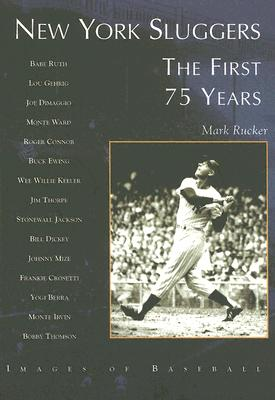Image for New York Sluggers: The First 75 Years (Images of Baseball)