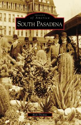 South Pasadena (CA) (Images of America), Rick Thomas