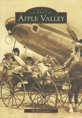 Apple Valley (CA) (Images of America) (Images of America (Arcadia Publishing)), Michelle Lovato