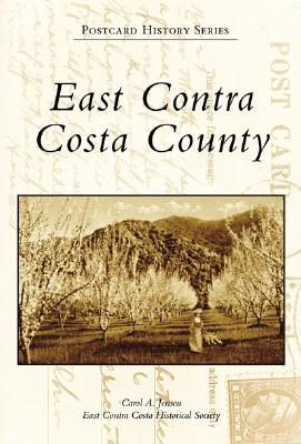 East Contra Costa County (CA) (Postcard History Series), Jensen, Carol A.; East Contra Costa Historical Society