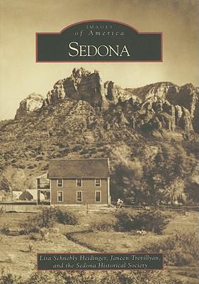Sedona (AZ) (Images of America), Lisa Schnebly Heidinger, Janeen Trevillyan, Sedona Historical Society