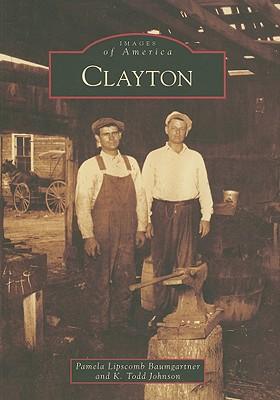 Clayton (Images of America: North Carolina), Lipscomb Baumgartner, Pamela; Johnson, K. Todd