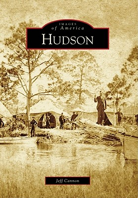 Hudson (Images of America), Jeff Cannon  (Author)